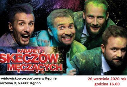 Kabaret Skeczów Męczących już 26 września w hali widowiskowo-sportowej w Kępnie !